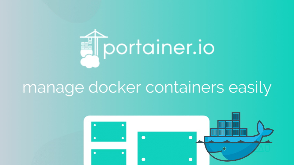 Install Portainer – The Docker Web Based Management UI